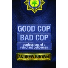 Good Cop, Bad Cop: Confessions of a Reluctant Policeman