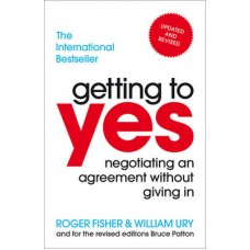 Getting to Yes - FISHER, ROGER AND URY, WILLIAM