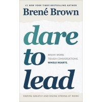Dare to Lead: Brave Work. Tough Conversations. Whole Hearts.   FREE DELIVERY