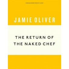 Return of the Naked Chef -  Jamie Oliver