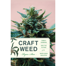 Craft Weed Family Farming and the Future of the Marijuana Industry