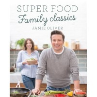 Super Food Family Classics BY Jamie Oliver